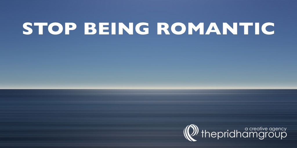 Stop-Being-Romantic