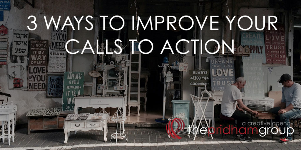 3 Ways To Improve Your Calls To Action