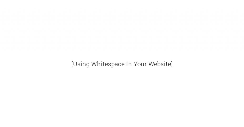 Using What Space In Your Webite